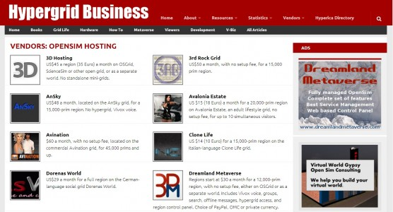 More than 30 different companies offer OpenSim  hosting.